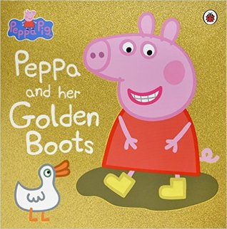 Peppa Pig : Peppa and Her Golden Boots - Kool Skool The Bookstore