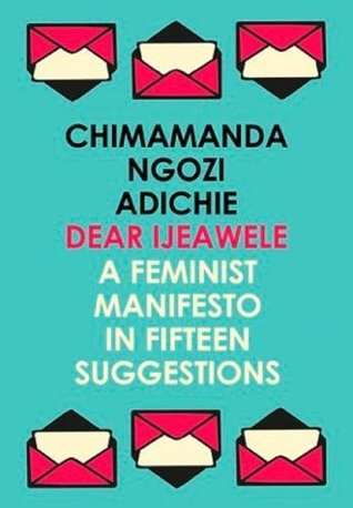 DEAR IJEAWELE OR A FEMINIST MANIFESTO IN FIFTEEN STEPS - Kool Skool The Bookstore