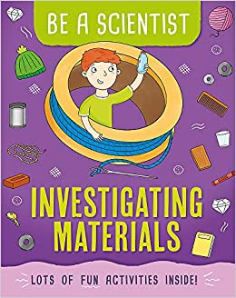 Be A Scientist : Investigating Materials - Paperback