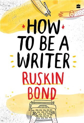 How To Be A Writer - Hardback