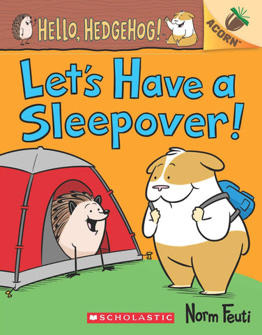 An Acorn Book Hello Hedgehog! #2 : Lets Have a sleepover - Paperback