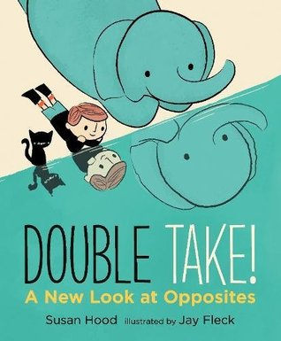 Double Take! A New Look at Opposites - Hardback