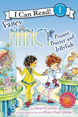 FANCY NANCY: PEANUT BUTTER AND JELLYFISH - Kool Skool The Bookstore