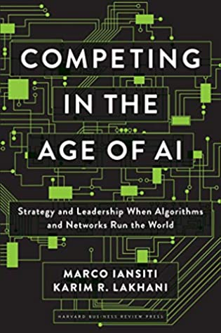 Competing in the Age of AI: Strategy and Leadership When Algorithms and Networks Run the World - Kool Skool The Bookstore