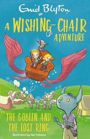 A Wishing Chair Adventure: The Goblin and the Lost Ring - Paperback