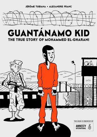Guantánamo Kid: The True Story of Mohammed El-Gharani - Paperback