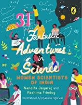31 Fantastic Adventures in Science : Women Scientists in India - Kool Skool The Bookstore