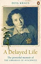 A DELAYED LIFE : THE TRUE STORY OF THE LIBRARIAN OF AUSCHWITZ - Kool Skool The Bookstore