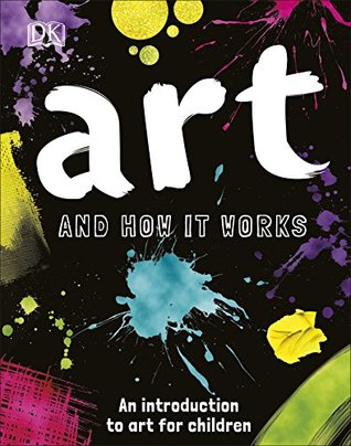 DK : Art and How it Works: An Introduction to Art for Children - Kool Skool The Bookstore