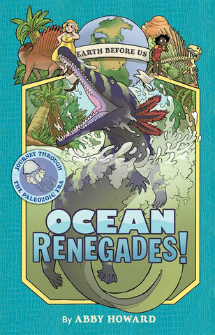 Earth Before Us #2 : Ocean Renegades!: Journey through the Paleozoic Era  - Paperback