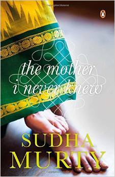 SUDHA MURTY : THE MOTHER I NEVER KNEW - Kool Skool The Bookstore