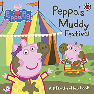 Peppa Pig : Peppa's Muddy Festival (A Lift-the-Flap Book) - Kool Skool The Bookstore
