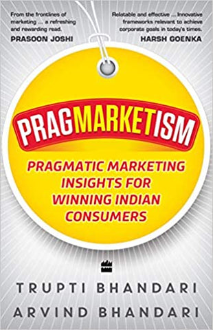 Pragmarketism : Pragmatic Marketing Insights for Winning Indian Consumers - Paperback