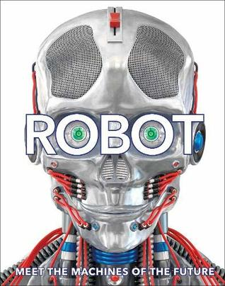 DK : Robot: Meet the Machines of the Future - Hardback - Kool Skool The Bookstore