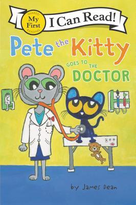 My First I Can Read : Pete the Kitty Goes to the Doctor - Paperback