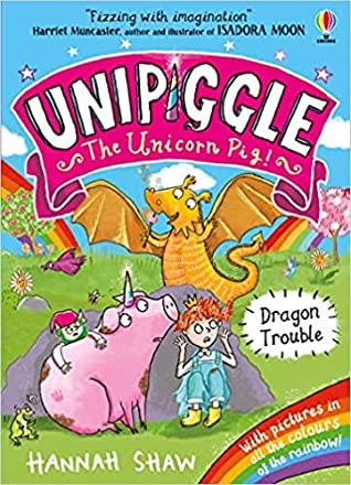 Unipiggle the Unicorn Pig #2 : Dragon Trouble - Paperback