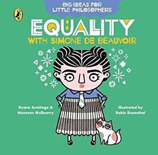 Big Ideas For Little Philosophers: Equality With Simone De Beauvoir - Board Book