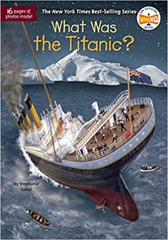 What Was The Titanic? - Paperback - Kool Skool The Bookstore