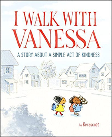 I WALK WITH VANESSA : A STORY ABOUT A SIMPLE ACT OF KINDNESS - Hardback - Kool Skool The Bookstore