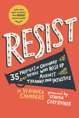 Resist: 40 Profiles of Ordinary People Who Rose Up Against Tyranny And Injustice - Paperback