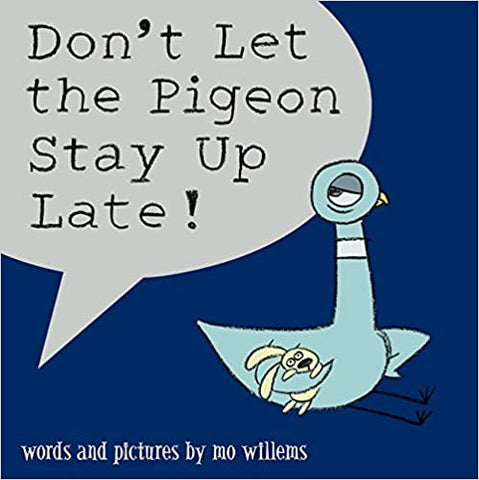 Mo Willems : Don't Let the Pigeon Stay Up Late! - Kool Skool The Bookstore