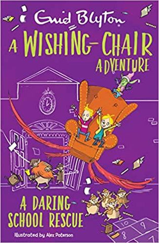 A Wishing-Chair Adventure : A Daring School Rescue - Kool Skool The Bookstore