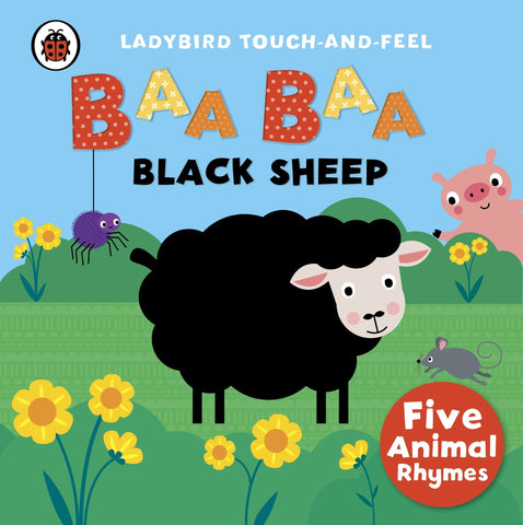 Baa, Baa, Black Sheep : Ladybird Touch and Feel Rhymes - Board Book