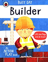 Busy Day : Builder - Lift the Flap Board Book