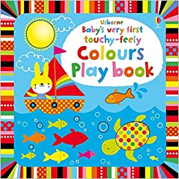 Baby's Very First Touchy-Feely Colours Play Book - Board Book