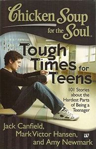 CHICKEN SOUP FOR THE SOUL TOUGH TIMES FOR TEENS - Kool Skool The Bookstore