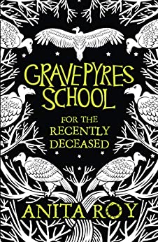 GRAVEPYRES SCHOOL : FOR THE RECENTLY DECEASED ( HB ) - Kool Skool The Bookstore