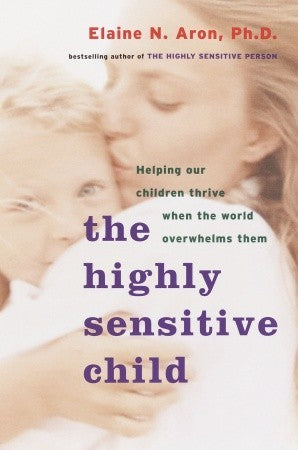 The Highly Sensitive Child - Paperback