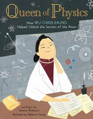 Queen of Physics: How Wu Chien Shiung Helped Unlock the Secrets of the Atom - Kool Skool The Bookstore