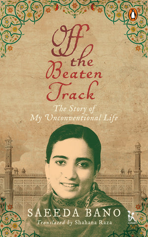 Off the Beaten Track: The Story of My Unconventional Life - Hardcover