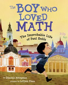 The Boy Who Loved Math: The Improbable Life of Paul Erdos - Kool Skool The Bookstore