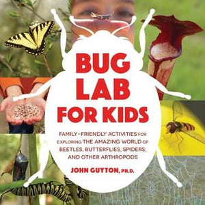 Bug Lab for Kids: Family-Friendly Activities for Exploring the Amazing World of Beetles, Butterflies, Spiders, and Other Arthropods - Hardback - Kool Skool The Bookstore