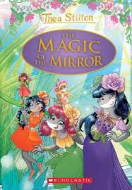 Thea Stilton Special Edition #9: The Magic of the Mirror - Hardback