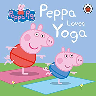 Peppa Pig : Peppa Loves Yoga - Kool Skool The Bookstore