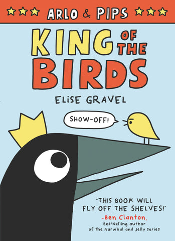 Arlo & Pips #1 : King of the Birds - Paperback