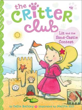 The Critter Club #11 : Liz and the Sand Castle Contest - Kool Skool The Bookstore