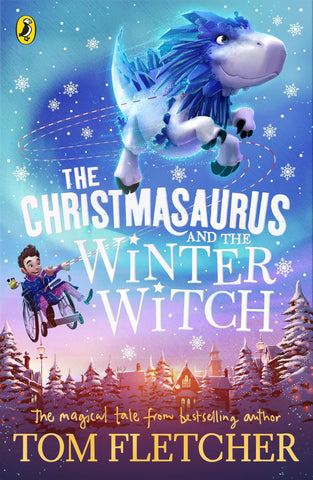 The Christmasaurus #2 The Christmasaurus And the Winter Witch - Paperback