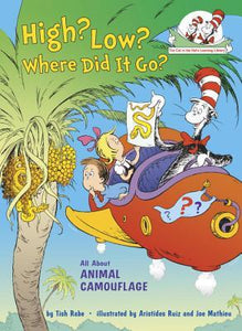 Dr Seuss : High? Low? Where Did It Go?: All About Animal Camouflage - Kool Skool The Bookstore