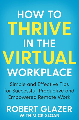 How to Thrive in the Virtual Workplace - Paperback
