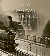 LOST RAILWAY JOURNEYS FROM AROUND THE WORLD ( HB ) - Kool Skool The Bookstore