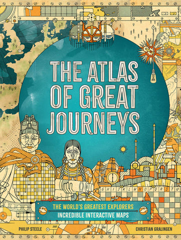 The Atlas of Great Journeys: The Story of Discovery in Amazing Maps - Hardback