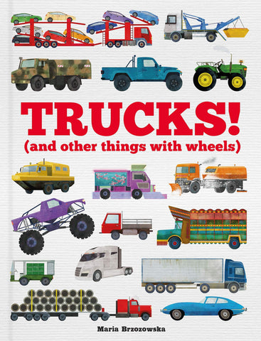 Trucks!: (and Other Things with Wheels) - Hardback