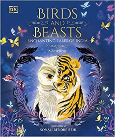 Birds and Beasts: Enchanting Tales of India - A Retelling - Hardback