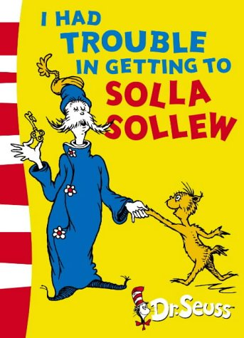 Dr Seuss : I Had Trouble in Getting to Solla Sollew - Paperback - Kool Skool The Bookstore