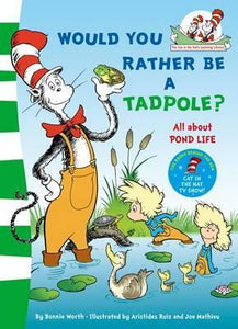 Dr Seuss : The Cat In The Hat's Learning Library : Would you rather be a tadpole? - Paperback - Kool Skool The Bookstore