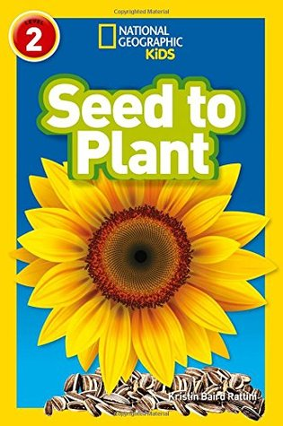 National Geographic Reader Level 2 : Seed to Plant - Paperback